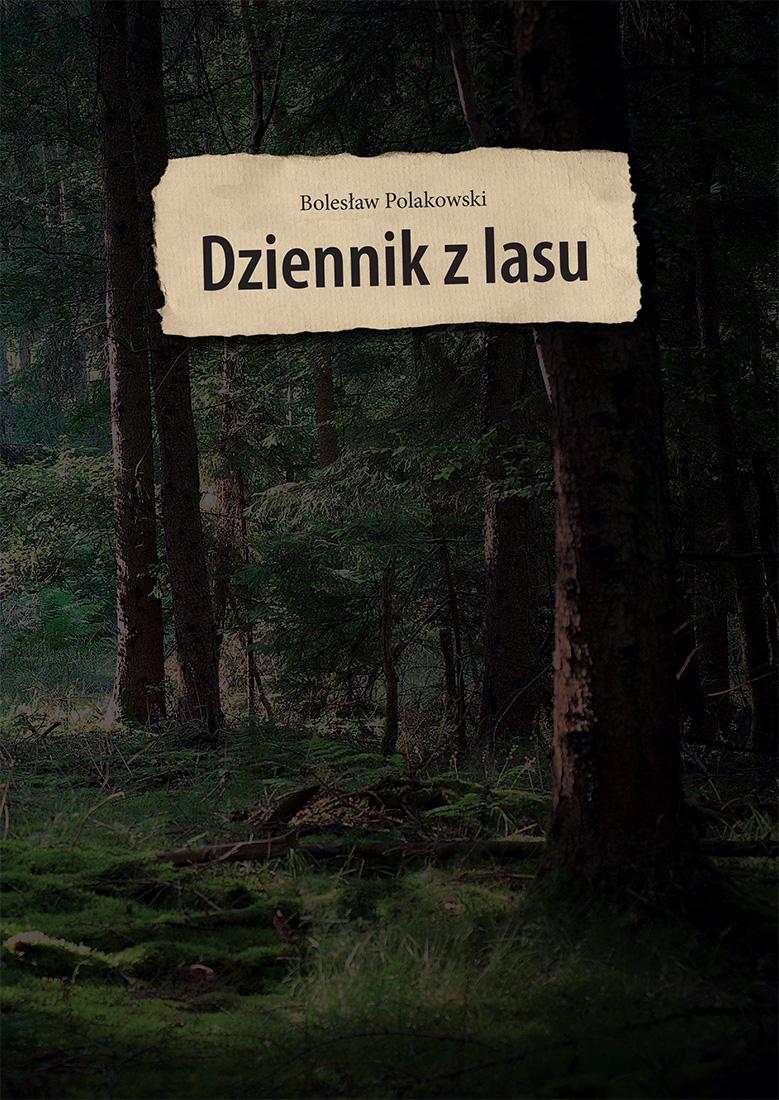 dziennik z lasu, bolesław polakowski